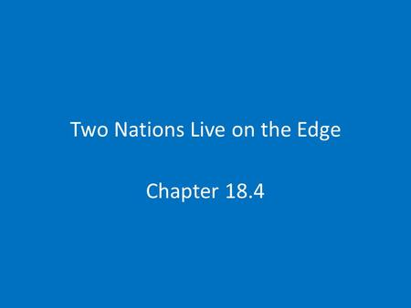 Two Nations Live on the Edge Chapter 18.4. Brinkmanship Rules US Policy Race for the hydrogen bomb Arms race The policy of brinkmanship – Eisenhower Secretary.