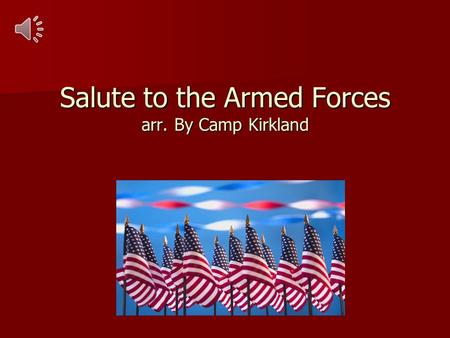Salute to the Armed Forces arr. By Camp Kirkland