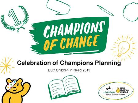 Celebration of Champions Planning BBC Children in Need 2015.