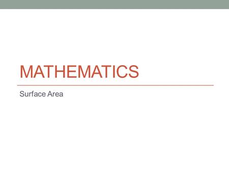 Mathematics Surface Area.