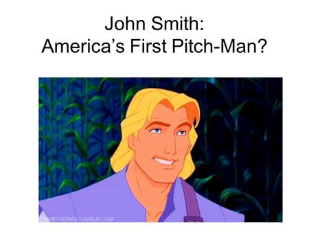 John Smith: America's First Pitch-Man?. His Description of New England describes the fishing, soils, inhabitants, fauna, flora, and climate of the coastal.