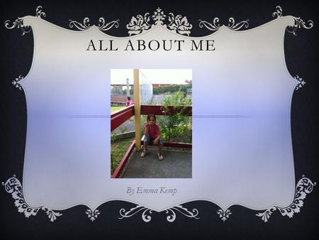 ALL ABOUT ME By Emma Kemp. MY FAVORITE T.V SHOW H2o Just add Water.