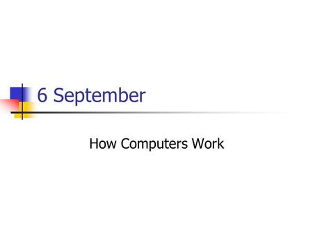 6 September How Computers Work. Follow Ups VeriSign: https://lv0.net/Form/TechnoServe/YouCanHelp https://lv0.net/Form/TechnoServe/YouCanHelp 2001: A Space.