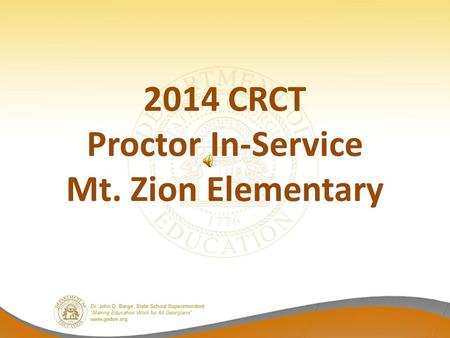 2014 CRCT Proctor In-Service Mt. Zion Elementary.