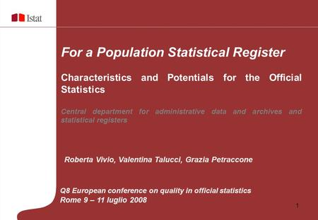 1 For a Population Statistical Register Characteristics and Potentials for the Official Statistics Central department for administrative data and archives.