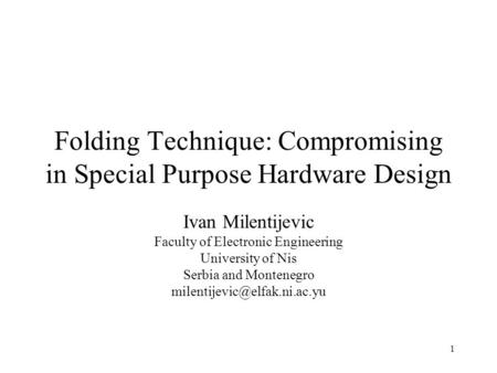 Folding Technique: Compromising in Special Purpose Hardware Design