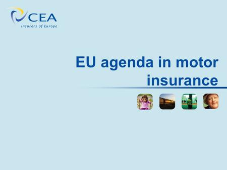EU agenda in motor insurance. Contents Cross-border claims Anti-discrimination Report on issues relating to motor insurance Recast of the Motor Insurance.