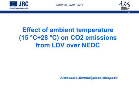 Brussels, 22 September 2009 – 101st MVEG 1 Effect of ambient temperature (15 °C÷28 °C) on CO2 emissions from LDV over NEDC