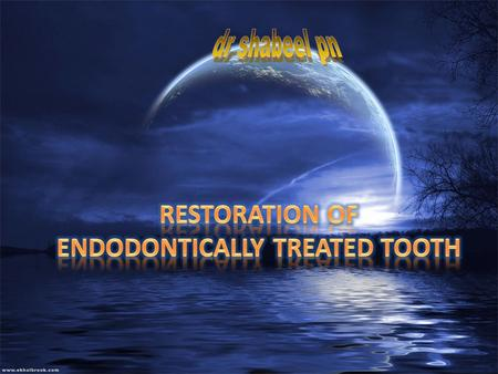 Introduction  A tooth that has been properly treated endodontically should have a good prognosis. It can resume full function and if necessary serve.