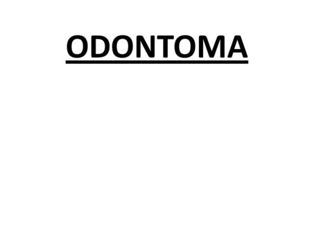 ODONTOMA. the most common types of odontogenic tumors (hamartomas) rather than true neoplasm When fully developed, consist……. a conglomerate mass of enamel.