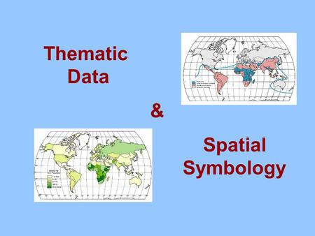 Thematic Data & Spatial Symbology.