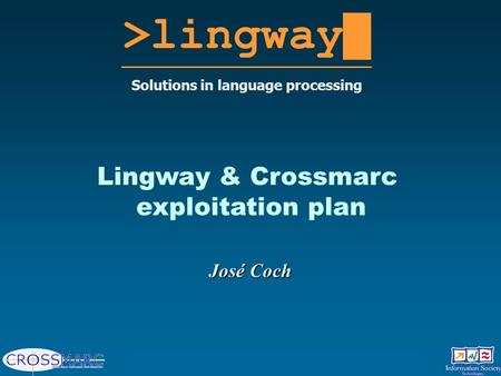 >lingway█ Solutions in language processing Lingway & Crossmarc exploitation plan José Coch.