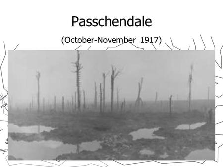 Passchendale (October-November 1917). Overview Also known as the Third Battle of Ypres. Begins July 31, 1917 General Haig's objective was to achieve a.