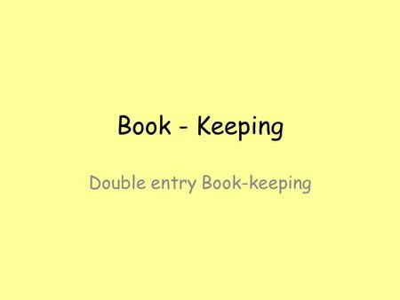 Book - Keeping Double entry Book-keeping. Why set up a business?