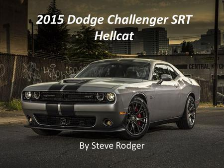 2015 Dodge Challenger SRT Hellcat By Steve Rodger.