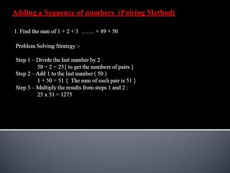 Adding a Sequence of numbers (Pairing Method)