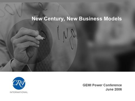 New Century, New Business Models GEMI Power Conference June 2006.