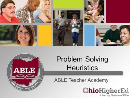 Problem Solving Heuristics ABLE Teacher Academy. Polya Check your solution. Substitute your answer or results back into the problem. Are all of the conditions.