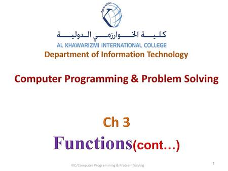 KIC/Computer Programming & Problem Solving 1.  Header Files  Storage Classes  Scope Rules  Recursion Outline KIC/Computer Programming & Problem Solving.