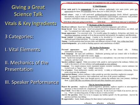 Vitals & Key Ingredients 3 Categories: I. Vital Elements II. Mechanics of the Presentation III. Speaker Performance Giving a Great Science Talk Giving.