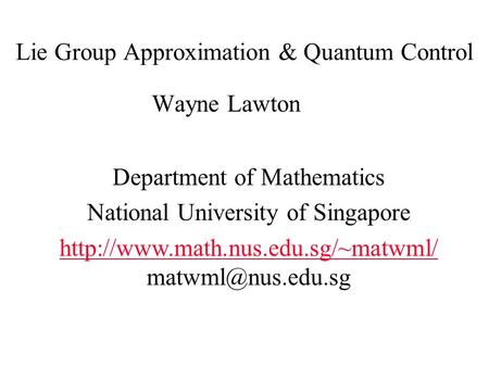 Lie Group Approximation & Quantum Control