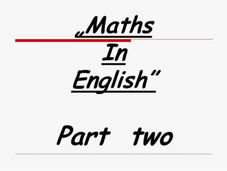 """Maths In English"" Part two. Which mathematical operation is the sum: a)5×25 b)5+25 c)25÷5 d)25-5 Exercise 1."