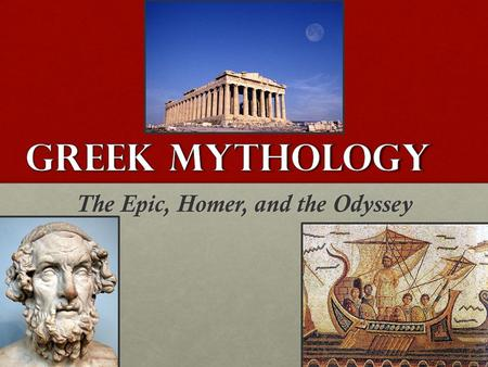 The Epic, Homer, and the Odyssey