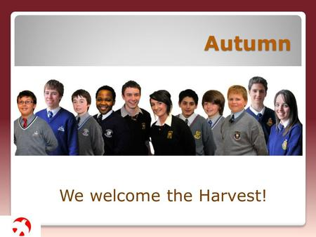 Autumn We welcome the Harvest!. Gracious God, We gather to give you thanks and praise.