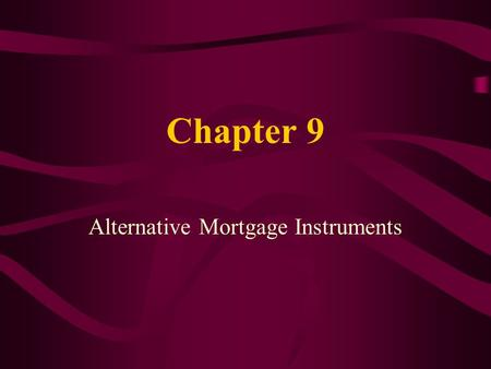 Alternative Mortgage Instruments
