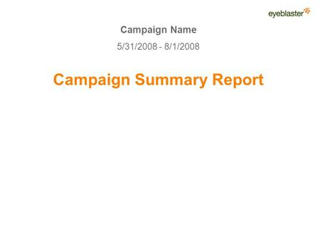 Campaign Name 5/31/2008 - 8/1/2008 Campaign Summary Report.