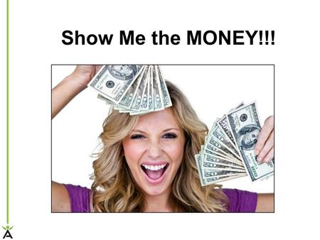 Show Me the MONEY!!!. $3K in 30 Days! www.3K30Days.com.