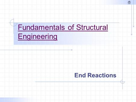 Fundamentals of Structural Engineering End Reactions.