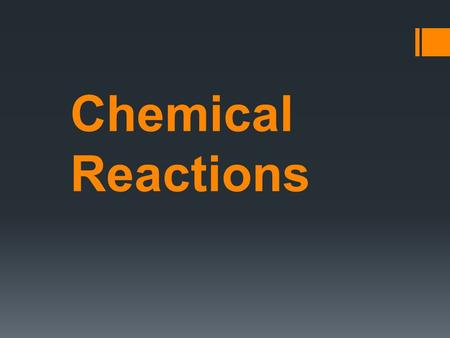 Chemical Reactions.  In chemical reactions, one or more substances change into different substances. example: combustion.