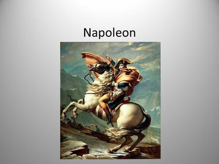 Napoleon. Key Terms coup d'état The Battle of Trafalgar scorched-earth policy Congress of Vienna Concert of Europe.