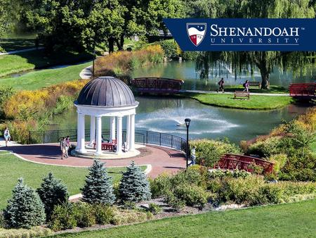 Your Title Here Founded in 1875, Shenandoah University is the private, nationally recognized university that blends the best of professional studies.
