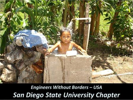 Engineers Without Borders – USA San Diego State University Chapter.