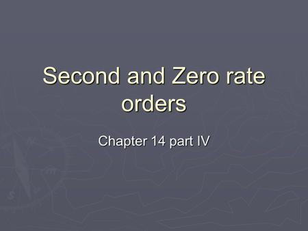 Second and Zero rate orders Chapter 14 part IV. Second Order Rate Laws  Butadiene forms its dimer  2C 4 H 6 (g) - > C 8 H 12 (g)