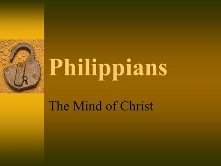 Philippians The Mind of Christ. Through one man  Christ, as creator, gave life to man. (Physical & Spiritual) oDeath entered through man. (Rom. 5:12;