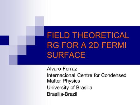 FIELD THEORETICAL RG FOR A 2D FERMI SURFACE
