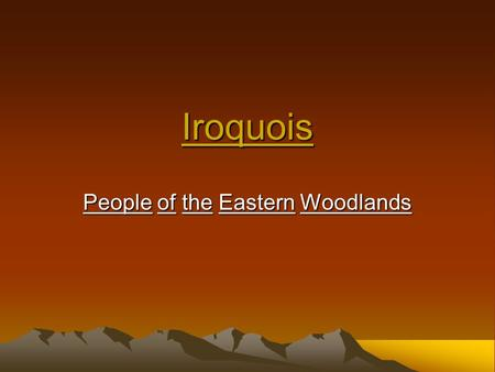 Iroquois People of the Eastern Woodlands. Tools and Weapons The Iroquois had many weapons and tools for hunting, battles, and other tools. They use spears.