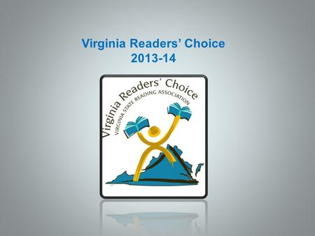 Virginia Readers' Choice 2013-14. Anya's Ghost by Vera Brosgol 741.5 BRO Anya, embarrassed by her family and lacking confidence in her body and her social.
