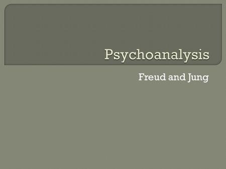 "Freud and Jung.  Method of mind investigation – especially unconscious  ""A therapeutic method, originated by Sigmund Freud, for treating mental disorders."