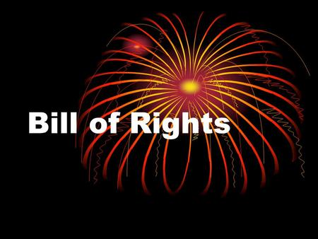 Bill of Rights. 1 st Amendment Freedom of religion, speech, the press, assembly and petition. This means you are free to worship, print and say whatever.