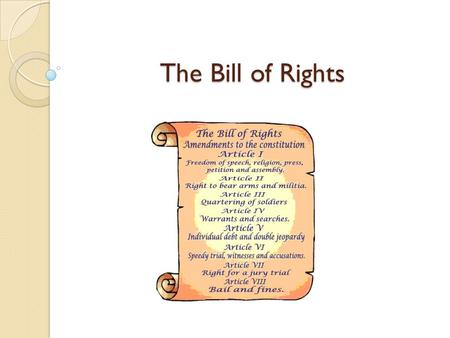 The Bill of Rights. George Mason's Passion The Virginia patriot who wanted the Constitution to say more about personal freedoms was George Mason. The.