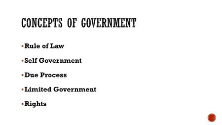 Rule of Law  Self Government  Due Process  Limited Government  Rights.