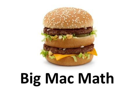 Big Mac Math.