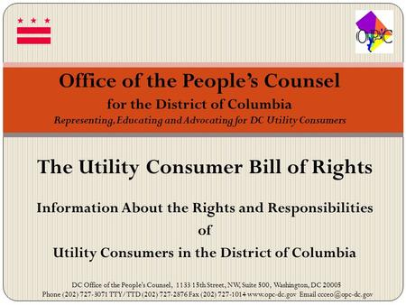 The Utility Consumer Bill of Rights Information About the Rights and Responsibilities of Utility Consumers in the District of Columbia DC Office of the.
