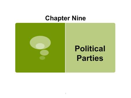 1 Chapter Nine Political Parties.  A party is a group that seeks to elect candidates to public office by supplying them with a label (party identification),