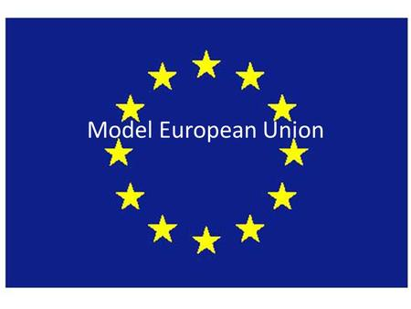 Model European Union. What is Model EU? Simulation of the EU.