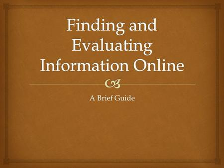 A Brief Guide.   To support theological information literacy by teaching students how to locate information resources appropriate for use in seminary.